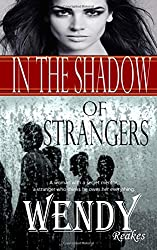 In the Shadow of Strangers: -A secret and dangerous web they weave-