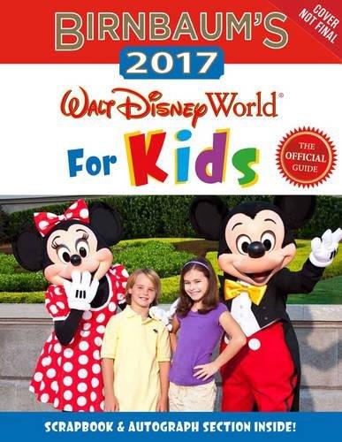 birnbaums-2017-walt-disney-world-for-kids-the-official-guide-birnbaum-guides
