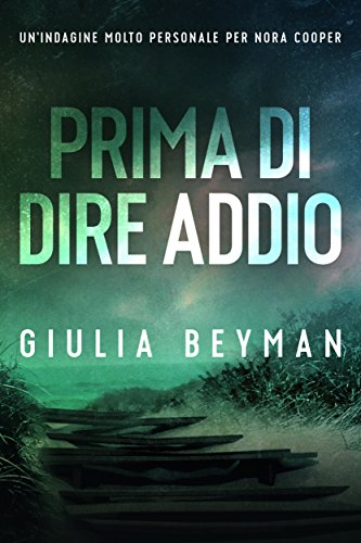 Prima di dire addio (Nora Cooper Vol. 1) (Italian Edition)