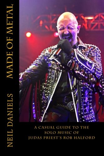 Made of Metal: A Casual Guide to the Solo Music of Judas Priest's Rob Halford
