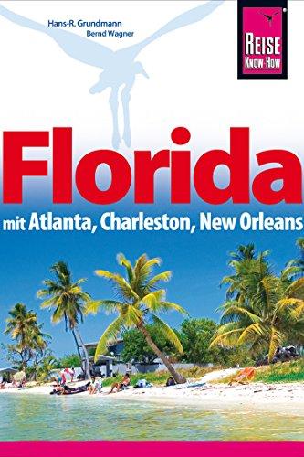 Florida: mit Atlanta, Charleston, New Orleans (Reiseführer)
