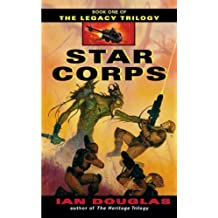 Star Corps (The Legacy Trilogy, Book 1) by Ian Douglas (2003-03-25)