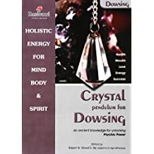 Crystal pendulum for Dowsing book - Discover How to Unlock your Psychic Powers. (Power for life 5) (English Edition)