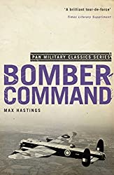 Bomber Command (Pan Military Classics) by Max Hastings (2010-09-17)