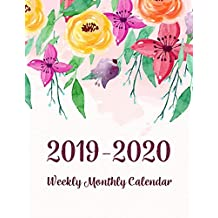 2019-2020 Weekly Monthly Calendar: Two Years - Daily Weekly Monthly Calendar Planner | 24 Months January 2019 to December 2020 For Academic Agenda Schedule Organizer Logbook and Journal Notebook Planners