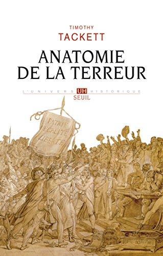 Anatomie de la terreur - Le processus révolutionnaire (1787-1793) (UNIVERS HISTORI) par Timothy Tackett