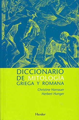 Diccionario de mitología griega y romana. Con referencias sobre la influencia de por Christine Harrauer