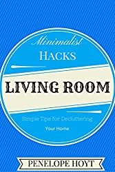 Minimalist Hacks: Decluttering Your Living Room (English Edition)