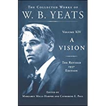 A Vision: The Revised 1937 Edition: The Collected Works of W.B. Yeats Volume XIV: 14