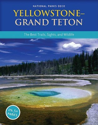 [(Yellowstone Grand Teton National Parks Deck: Best Trails, Sights, and Wildlife * *)] [Author: Mountaineers Books] published on (April, 2010)