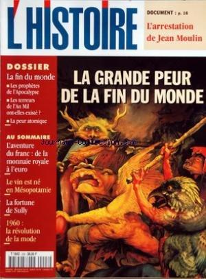 HISTOIRE (L') [No 228] du 01/01/1999 - LA GRANDE PEUR DE LA FIN DU MONDE - L'AVENTURE DU FRANC - DE LA MONNAIE ROYALE A L'EURO - LE VIN EST NE EN MESOPOTAMIE - LA FORTUNE DE SULLY - 1960 - LA REVOLUTION DE LA MODE - L'ARRESTATION DE JEAN MOULIN
