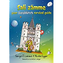 Sali zämme: your Baseldütsch survival guide (English Edition)