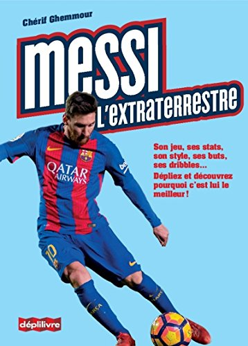 Messi, l'extraterrestre par Cherif Ghemmour