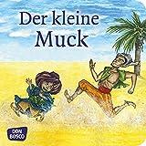 Der kleine Muck. Mini-Bilderbuch.: Don Bosco Minis: Märchen. (Meine Lieblingsmärchen)