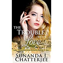 The Trouble with Love (Wellington Estates Book 3)