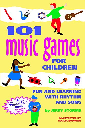 101 Music Games for Children: Fun and Learning with Rhythm and Song: Fun and Learning with Rhythms and Songs (Smartfun Books)