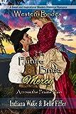 His Future Bride - Mercy: Western Brides (Across the Prairie Plain Book 4)