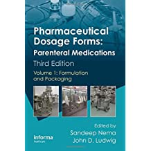 Pharmaceutical Dosage Forms - Parenteral Medications: Formulation and Packaging (Pharmaceutical Science)
