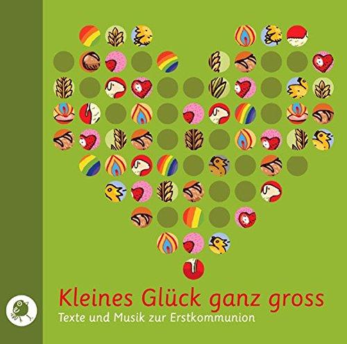 kleines-gluck-ganz-gross-cd-texte-und-musik-zur-erstkommunion