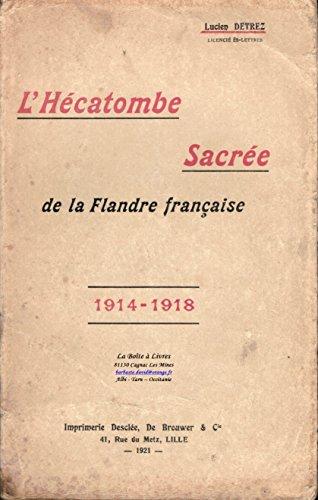 L'Hcatombe sacre de la Flandre Franaise / 1914-1918