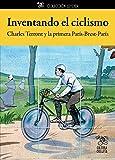 Inventando el ciclismo: Charles Terront y la primera París-Brest-París