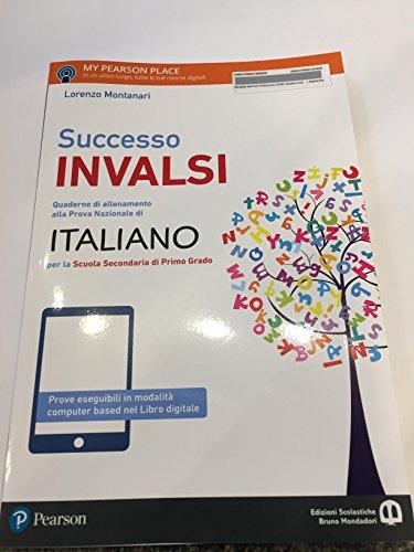 SUCCESSO INVALSI QUADERNO DI ALLENAMENTO ALLA PROVA NAZIONALE DI ITALIANO PER LA SCUOLA SECONDARIA DI PRIMO GRADO (MEDIA)