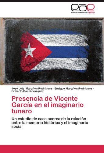 Presencia de Vicente García en el imaginario tunero: Un estudio de caso acerca de la relación entre la memoria histórica y el imaginario social