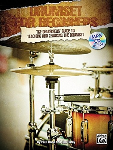Drumset for Beginners - The Drummers' Guide to Teaching and Learning the Drumset (incl. MP3-CD)