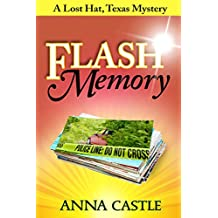 Flash Memory (The Lost Hat, Texas, Mystery Series Book 2)