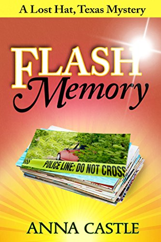 Flash Memory (The Lost Hat, Texas, Mystery Series Book 2) (English Edition)