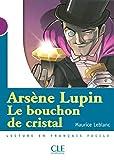Arsène Lupin, Le bouchon de cristal - Niveau 1 - Lecture Mise en scène - Livre