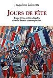 Jours de fête: Jours feriés et fête légales dans la France contemporaine