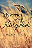 Mysteries of the Kingdom: A Bible Study on the Parables