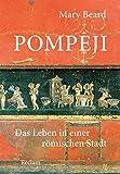 Pompeji: Das Leben in einer römischen Stadt by Mary Beard (2011-08-01) - Mary Beard