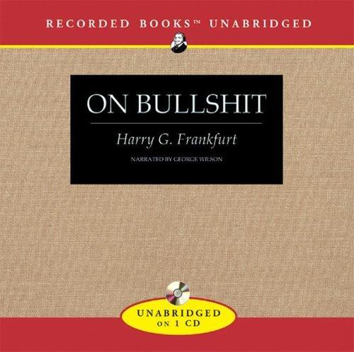 On Bullshit by Harry G. Frankfurt (2005-05-01)