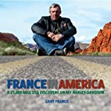 France In America: A 21,000 Mile USA Discovery On My Harley-Davidson