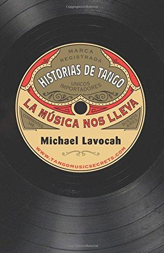 Historias de Tango: La Musica Nos Lleva