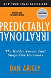 Predictably Irrational: The Hidden Forces That Shape Our Decisions - Dr. Dan Ariely