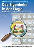 Das Eigenheim in der Etage: Ratgeber zum Bau oder Erwerb einer Eigentumswohnung