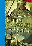 Rheinsagen: Vom Ursprung bis zur Mündung