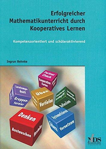 Erfolgreicher Mathematikunterricht durch Kooperatives Lernen: Kompetenzorientiert und schüleraktivierend