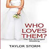 Who Loves Them?: The Pre-Arranged Wedding: Who--?, Book 2