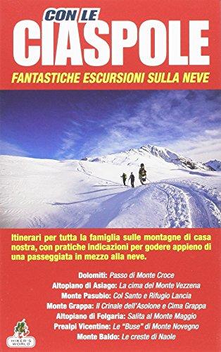 Con le ciaspole. Fantastiche escursioni sulla neve: 1