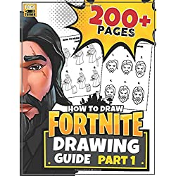 HOW TO DRAW FORTNITE (Part 1): Learn how to draw Fortnite skins ~ 200+ Page Guide (Unofficial book)