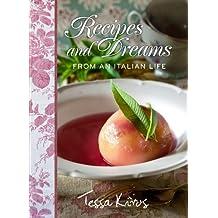 Recipes and Dreams from an Italian Life by Tessa Kiros (2013-04-02)