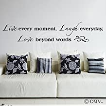 Live every moment, laugh everyday, love beyond words vinyl lettering wall decal (Black, 8 H x 40 W) by Wall Sayings Vinyl Lettering by Wall Sayings Vinyl Lettering