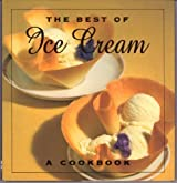 The Best of Ice Cream: A Cookbook by Beverly Cox (1994-04-03)