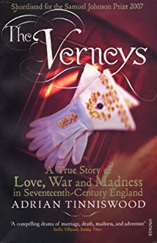 The Verneys: Love, War and Madness in Seventeenth-Century England by [Tinniswood, Adrian]