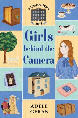 Girls Behind the Camera (6 Chelsea Walk) por Adele Geras