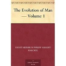 The Evolution of Man — Volume 1